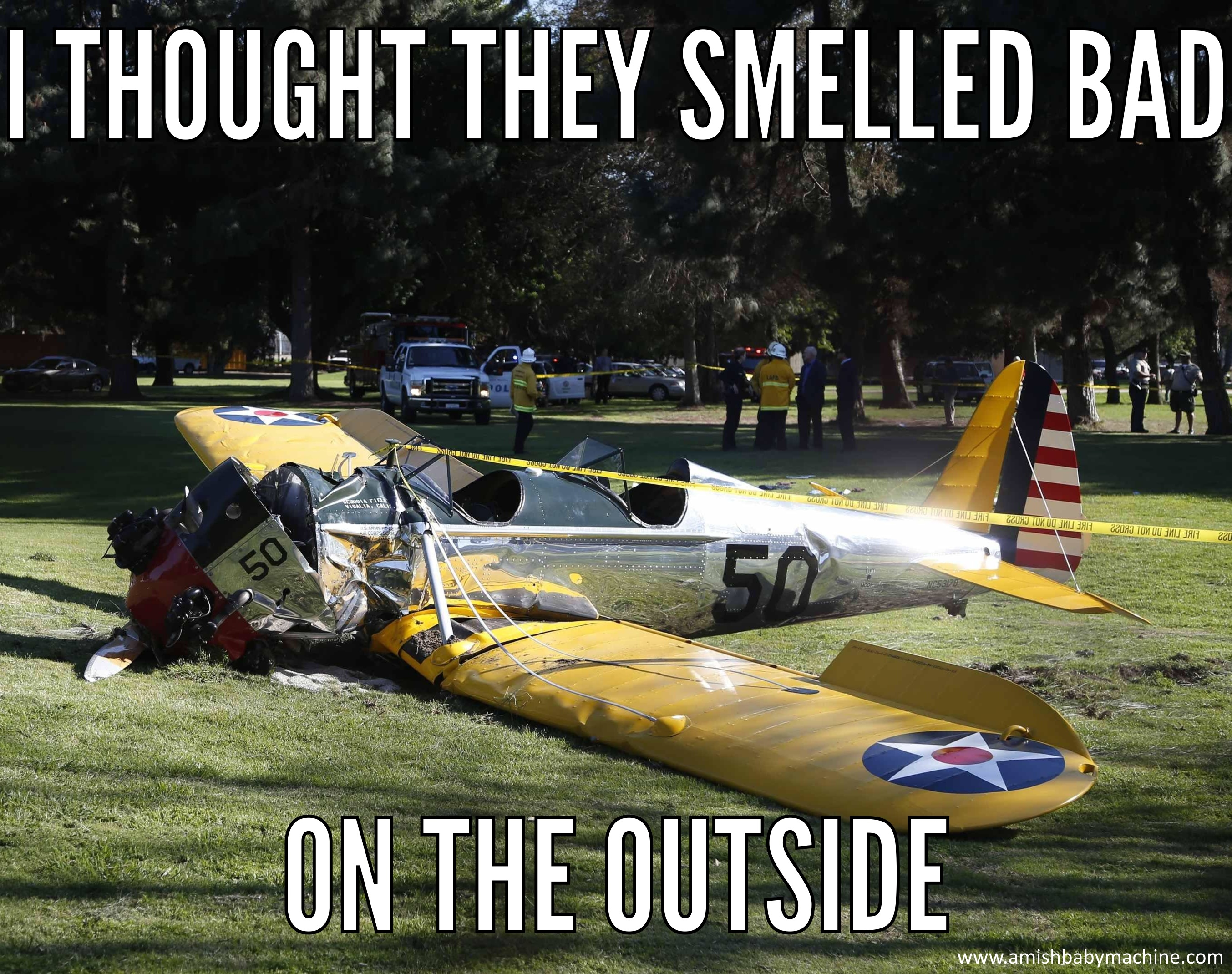 harrison ford plane crash funny meme amish baby machine podcast,Funny Meme Manufacturing Airplanes