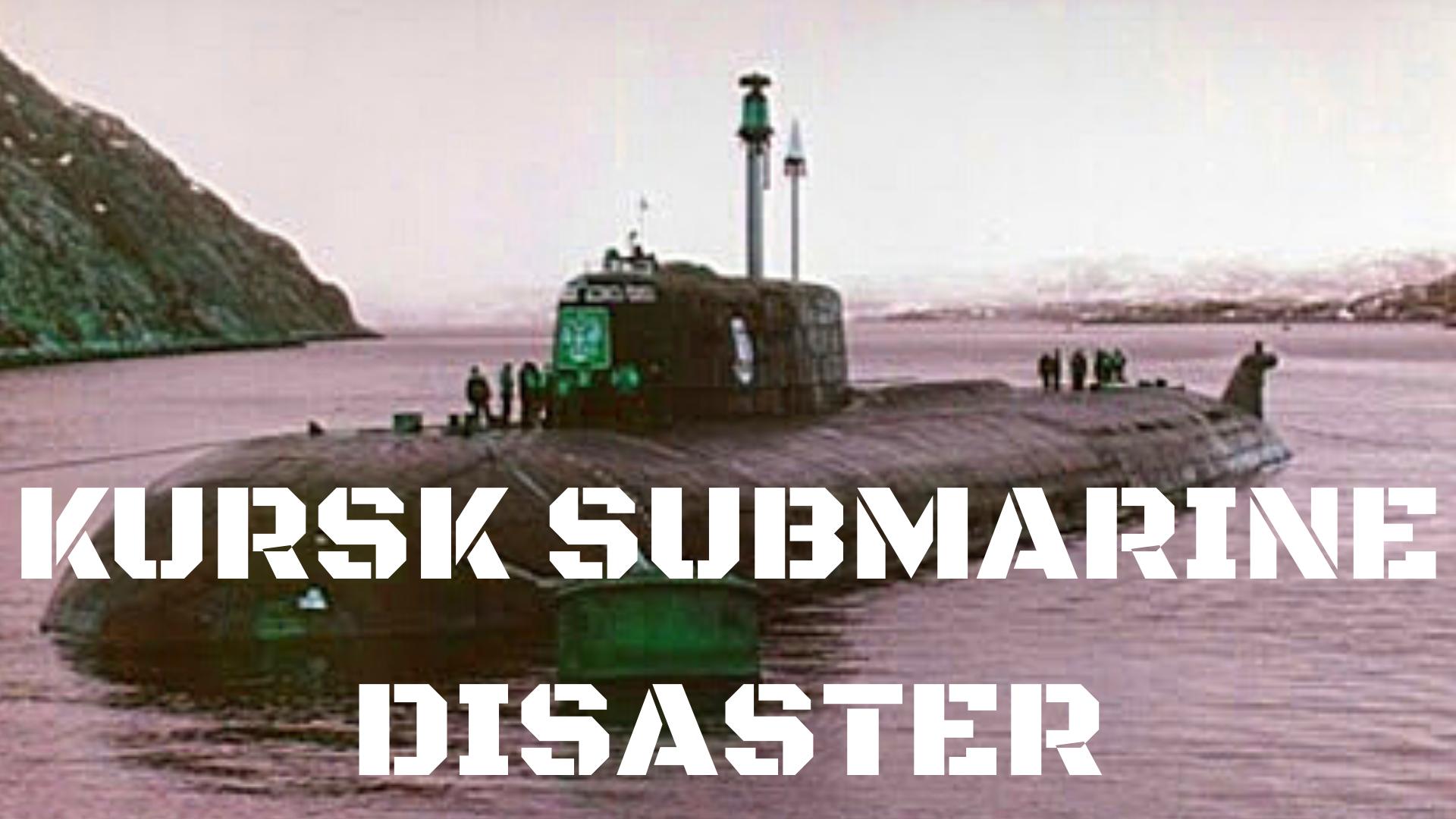 Kursk Submarine Disaster